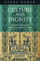 Culture and Dignity ebook by Laura Nader