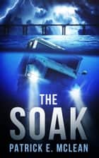 The Soak ebook by Patrick E. McLean