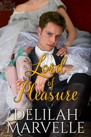 Lord of Pleasure ebook by Delilah Marvelle