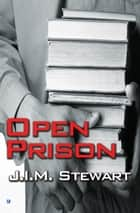 An Open Prison ebook by J.I.M. Stewart