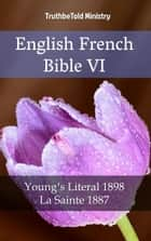 English French Bible VI - Young´s Literal 1898 - La Sainte 1887 ebook by Robert Young, Joern Andre Halseth, TruthBeTold Ministry