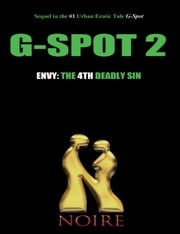 Envy: The 4th Deadly Sin (G-Spot 2: The Seven Deadly Sins) ebook by Noire