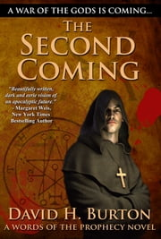 Words of the Prophecy: The Second Coming ebook by David H. Burton