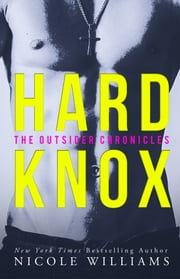 Hard Knox - The Outsider Chronicles ebook by Nicole Williams