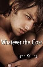Whatever the Cost ebook by Lynn Kelling