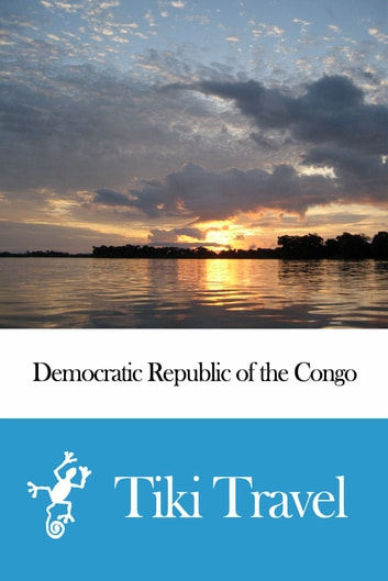 Democratic Republic of the Congo Travel Guide - Tiki Travel ebook by Tiki Travel