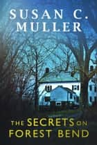 The Secrets on Forest Bend ebook by Susan C Muller