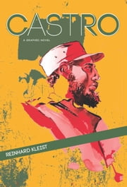 Castro - A Graphic Novel ebook by Reinhard Kleist
