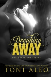 Breaking Away ebook by Toni Aleo
