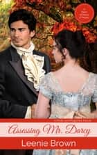 Assessing Mr. Darcy - A Pride and Prejudice Novel ebook by