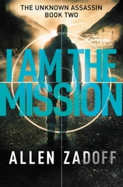 I Am the Mission ebook by Allen Zadoff