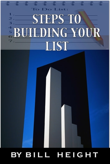 Steps To Building Your List ebook by Bill Height