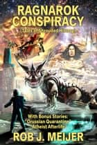 Ragnarok Conspiracy ebook by Rob J Meijer