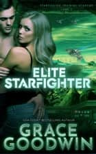 Elite Starfighter - Game 3 ebook by Grace Goodwin