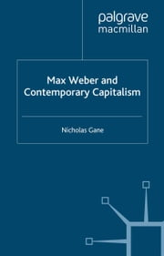 Max Weber and Contemporary Capitalism ebook by N. Gane