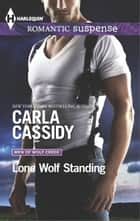 Lone Wolf Standing ebook by Carla Cassidy