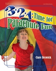 3-2-1: Time for Parachute Fun ebook by Clare Beswick,Jane Dippold