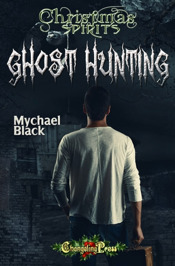 Ghost Hunting ebook by Mychael Black