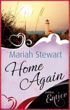 Home Again - Number 2 in series ebook by Mariah Stewart