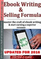 Ebook Writing & Selling Formula ebook by Cynthia Clark