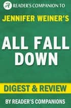 All Fall Down: A Novel By Jennifer Weiner | Digest & Review ebook by Reader Companions