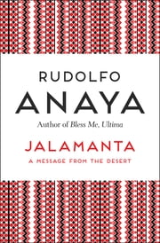 Jalamanta - A Message from the Desert ebook by Rudolfo Anaya