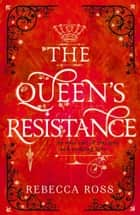 The Queen's Resistance (The Queen's Rising, Book 2) ebook by