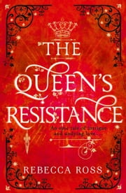 The Queen's Resistance (The Queen's Rising, Book 2) ebook by Rebecca Ross
