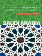 Saudi Arabia - Culture Smart! ebook by Nicolas Buchele