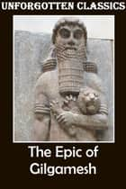 Epic of Gilgamesh ebook by Anonymous