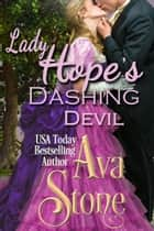 Lady Hope's Dashing Devil ebook by Ava Stone