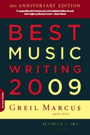 Best Music Writing 2009 ebook by Greil Marcus,Daphne Carr