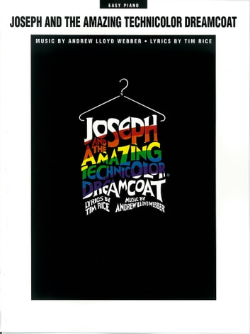 Joseph and the Amazing Technicolor Dreamcoat (Songbook) ebook by Andrew Lloyd Webber
