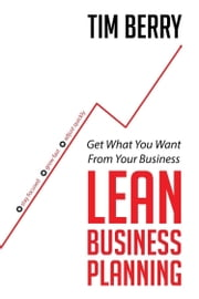 Lean Business Planning - Get What You Want From Your Business ebook by Tim Berry