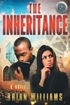 The Inheritance - A Novel ebook by Brian Williams