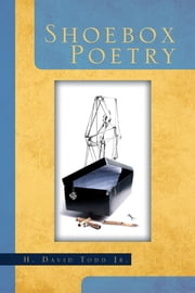Shoebox Poetry ebook by H. David Todd Jr.