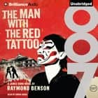 Man with the Red Tattoo, The audiobook by Raymond Benson
