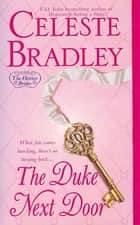 The Duke Next Door - The Heiress Brides ebook by Celeste Bradley