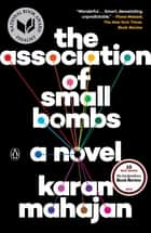 The Association of Small Bombs ebook by Karan Mahajan