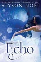 Echo: Soul Seekers 2 ebook by Alyson Noel