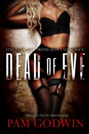 Dead of Eve - Trilogy of Eve, #1 ebook by Pam Godwin