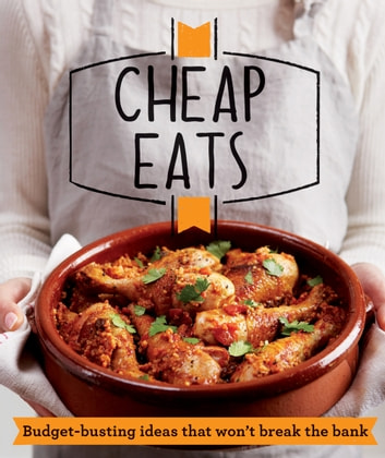 Cheap Eats - Budget-busting ideas that won't break the bank ebook by Good Housekeeping Institute