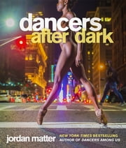 Dancers After Dark ebook by Jordan Matter