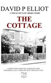 The Cottage ebook by David P Elliot