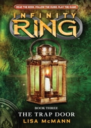 Infinity Ring 3: The Trap Door ebook by Lisa McMann