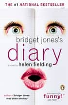 Bridget Jones's Diary - A Novel ebook by Helen Fielding