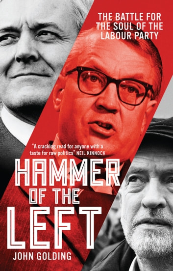 Hammer of the Left - The Battle For the Soul of the Labour Party ebook by John Golding