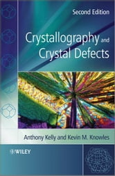 Crystallography and Crystal Defects ebook by Anthony A. Kelly,Kevin M. Knowles