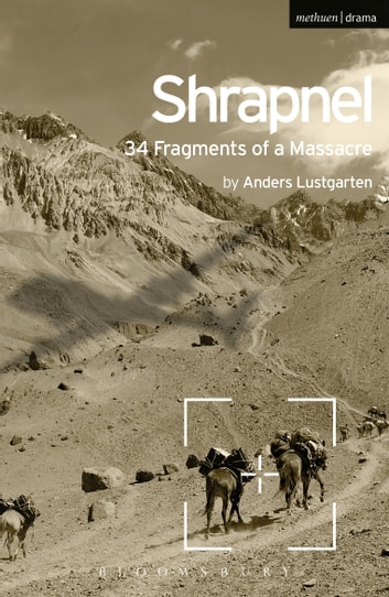 Shrapnel: 34 Fragments of a Massacre ebook by Mr Anders Lustgarten