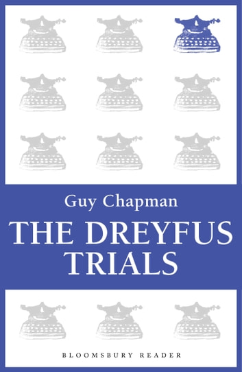 The Dreyfus Trials ebook by Guy Chapman